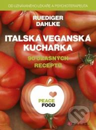 PEACE FOOD: Italská veganská kuchařka